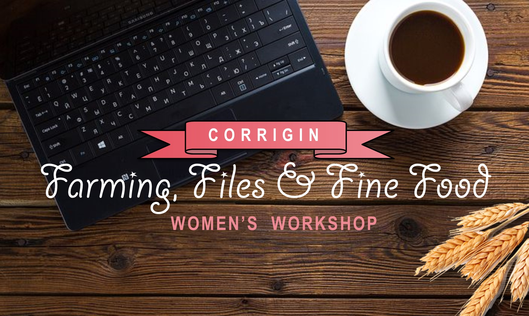 Image: Farming, Files & Fine Food WOMEN'S WORKSHOP